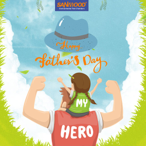 Happy Father's Day| Sanwood Environment Chamber